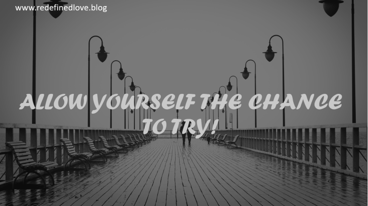 Allow yourself the chance to try!.PNG