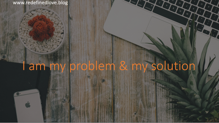 I am my problem & my solution.PNG