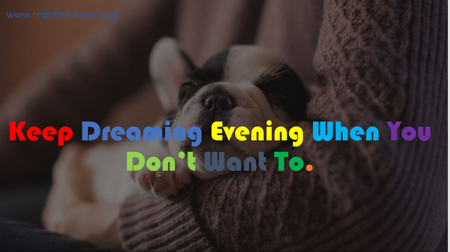 Keep Dreaming Evening When You Don't Want To.PNG