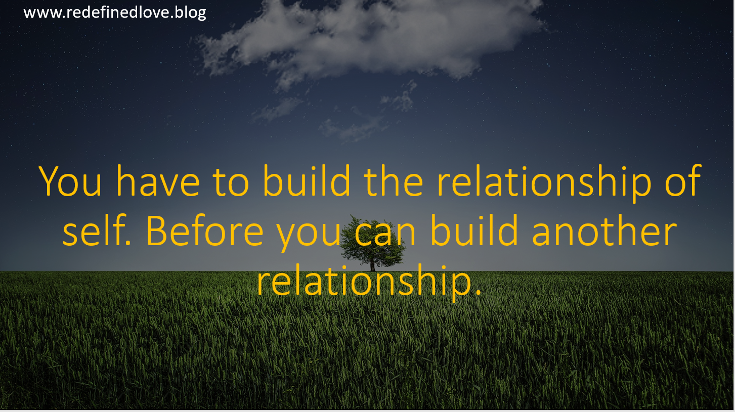You have to build the relationship of self..PNG