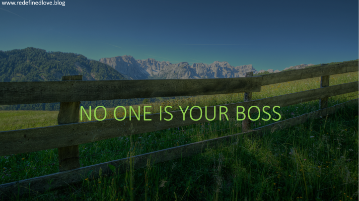 No one is your boss.PNG